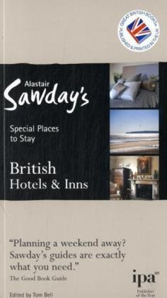 British Hotels & Inns, 11th Edition (Alastair Sawday's Special Places to  Stay)