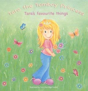 Tara's Favourite Things (Tara The Tomboy Princess)