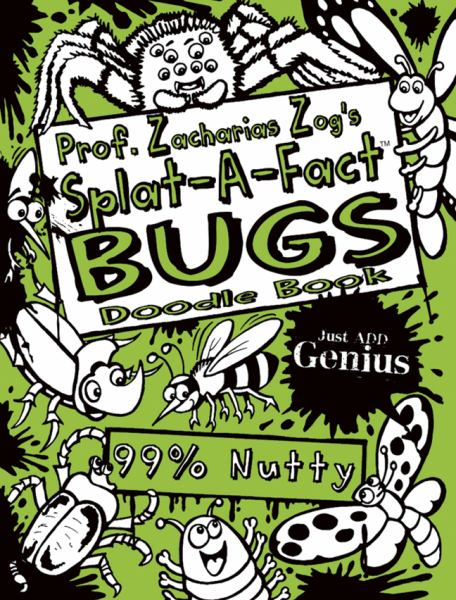 Prof. Zacharias Zog's Splat-A-Fact Bugs Activity Book