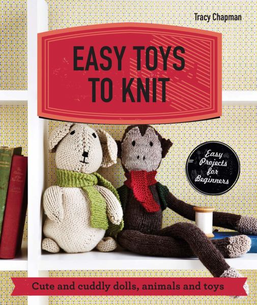 Easy toys to knit knitting patterns