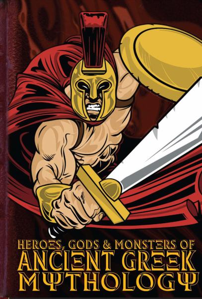 Heroes, Gods and Monsters of Ancient Greek Mythology
