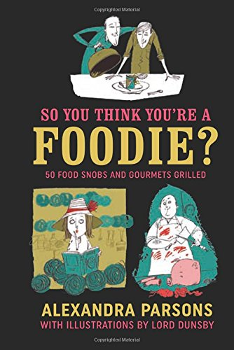 So You Think You're a Foodie?