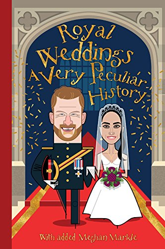 Royal Weddings: A Very Peculiar History