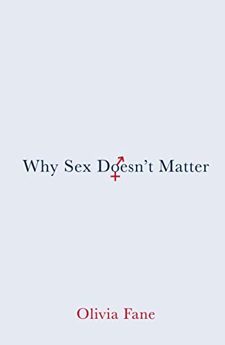 Why Sex Doesn't Matter