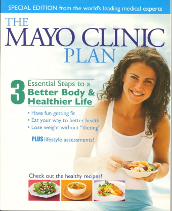 The Mayo Clinic Plan 3 Essential Steps to a Better Body & Healthier Life