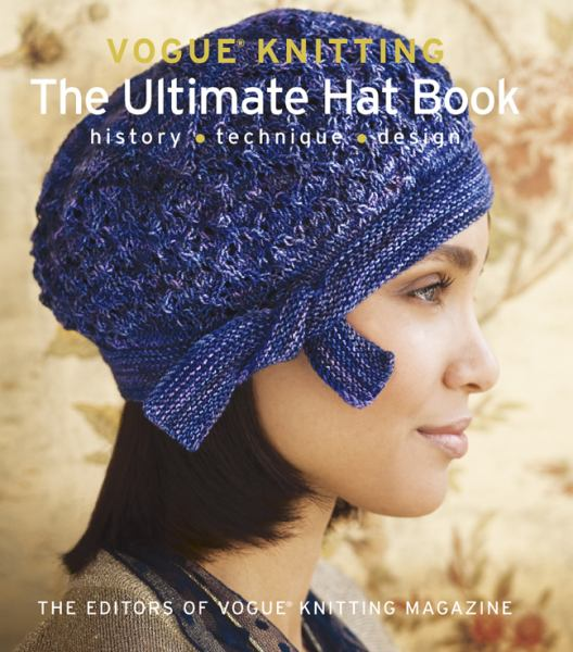 The Ultimate Hat Book: History, Technique, Design (Vogue Knitting)