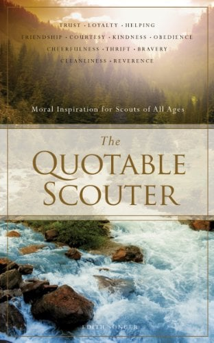 The Quotable Scouter: Inspiration for Your Scoutmaster Minute