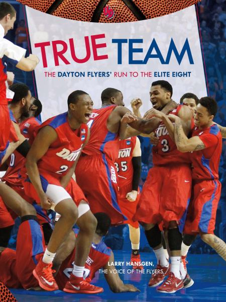 True Team: The Dayton Flyers' Run to the Elite Eight