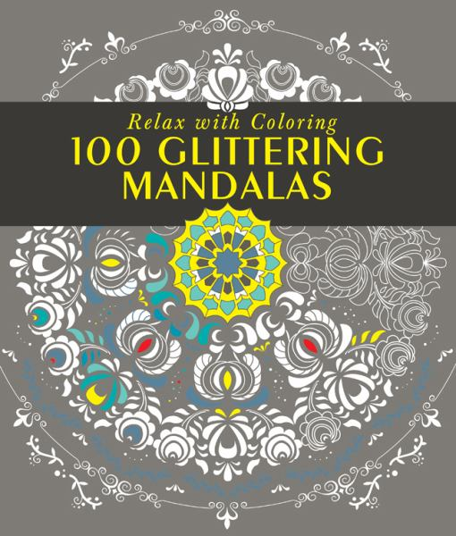 Relax with Coloring 100 Glittering Mandalas