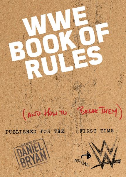 The Official WWE Book of Rules - (And How to Break Them)