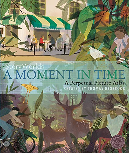 StoryWorlds: A Moment in Time: A Perpetual Picture Atlas