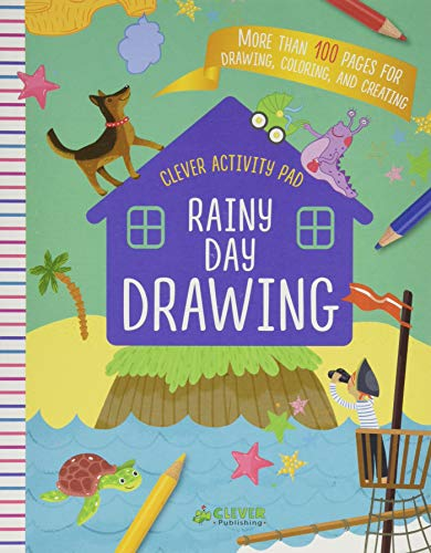 Rainy Day Drawing: More than 100 Pages for Drawing, Coloring, and Creating (Clever Activity Pad)