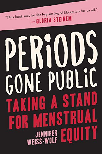 Periods Gone Public: Taking a Stand for Menstrual Equity