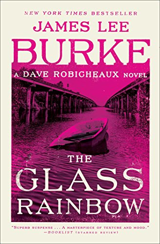 The Glass Rainbow (Dave Robicheaux)