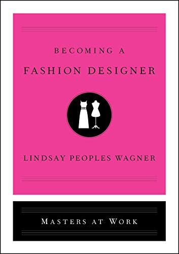 Becoming a Fashion Designer (Masters At Work)