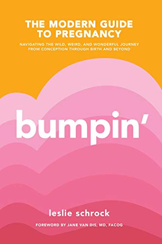 Bumpin': The Modern Guide to Pregnancy