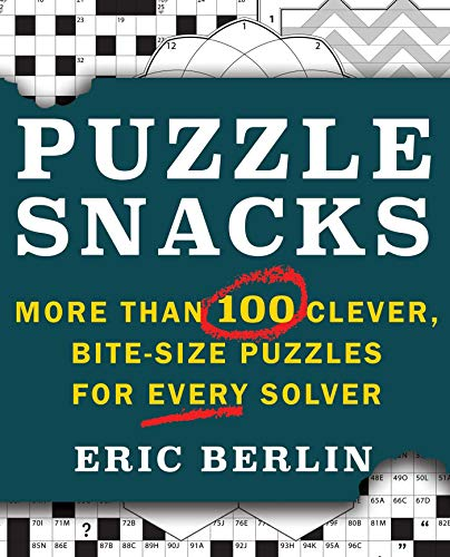 Puzzlesnacks: More Than 100 Clever, Bite-Size Puzzles for Every Solver
