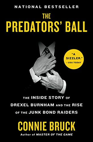 The Predators' Ball: The Inside Story of Drexel Burnham and the Rise of the Junk Bond Raiders