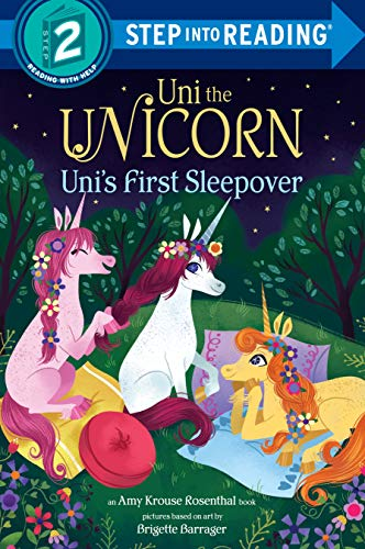 Uni the Unicorn: Uni's First Sleepover (Step into Reading, Step into Reading, Level 2)
