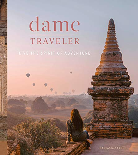 Dame Traveler: Live the Spirit of Adventure