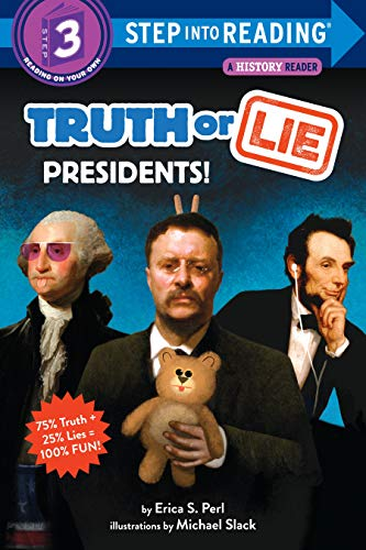 Truth or Lie: Presidents! (Step into Reading, Level 3)