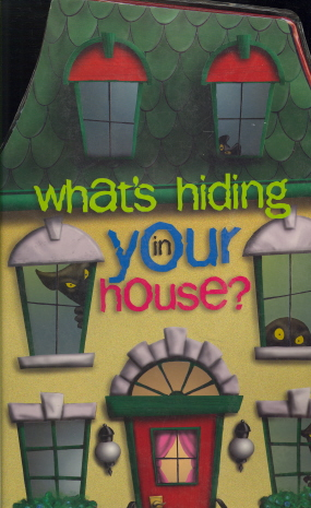 What's Hiding In Your House?