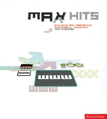 Max Hits: Building and Promoting Successful Web Sites