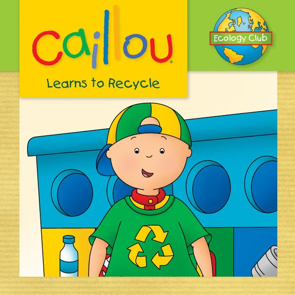 Caillou Learns to Recycle (Ecology Club)