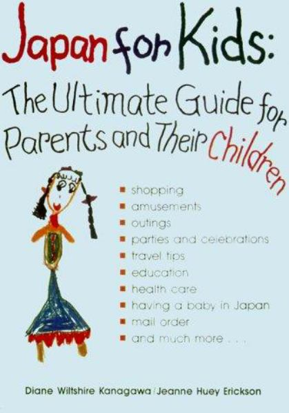 Japan for Kids: The Ultimate Guide for Parents and Their Children