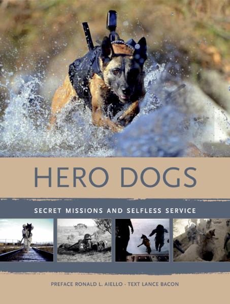 Hero Dogs: Secret Missions and Selfess Service