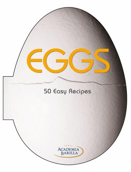 Eggs: 50 Easy Recipes