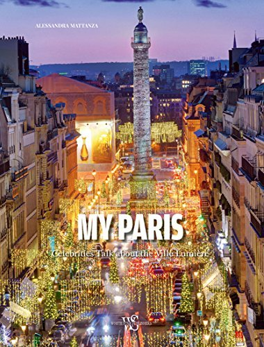 My Paris: Celebrities Talk About the Ville Lumiere