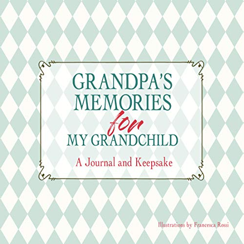 Grandpa's Memories for My Grandchild: A Journal and Keepsake