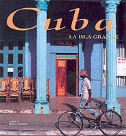 Cuba: La Isla Grande