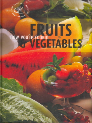 Fruit & Vegetables (Now You're Cookin')