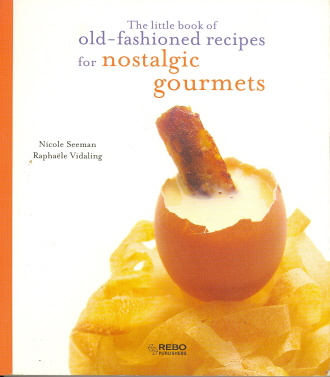 The Little book of Old-Fashioned Recipes for Nostalgic Gourmets