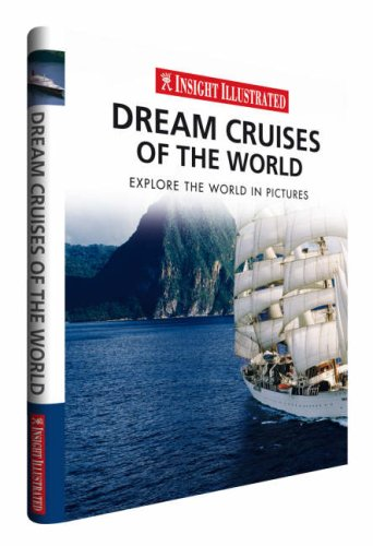 Dream Cruises of the World (Insight Illustrated)