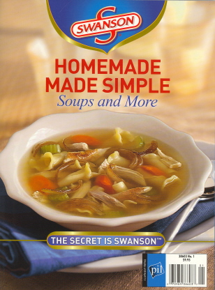 Swanson Homemade Made Simple Soups and More (Vol.1 No.1)