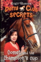 Comet And The Champion's Cup (Pony Club Secrets, Bk. 5) 9780007270309