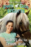 Liberty and the Dream Ride (Pony Club Secrets) 9780007299317