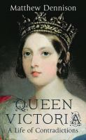 Queen Victoria: A Life of Contradictions 9780007504572