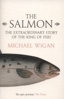 The Salmon: The Extraordinary Story of the King of Fish 9780007564712
