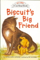 Biscuit's Big Friend (My First I Can Read Book) 9780060291686