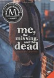Me, The Missing, And The Dead 9780060850708