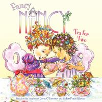 Tea for Two (Fancy Nancy) 9780061235979
