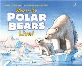 Where Do Polar Bears Live? (Let's-Read-and-Find-Out Science, Stage 2) 9780061575181