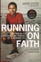Running on Faith: The Principles, Passion, and Pursuit of a Winning Life 9780061965722