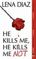 He Kills Me, He Kills Me Not 9780062115775