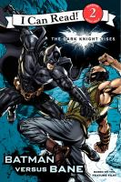 The Dark Night Rises: Batman Versus Bane (I Can Read! Level 2) 9780062132246
