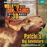 Patchi's Big Adventure: Walking With Dinosaurs the 3D Movie) 9780062232755